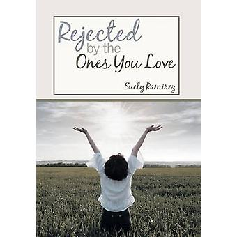 Rejected By The Ones You Love by Ramirez & Suely