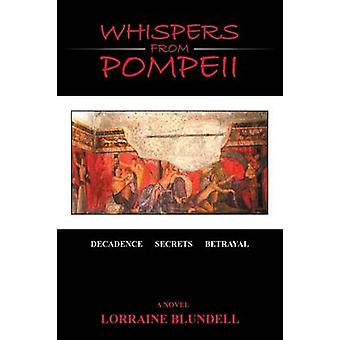 Whispers from Pompeii by Blundell & Lorraine