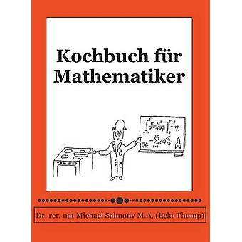Kochbuch Fur Mathematiker by Salmony & Michael George
