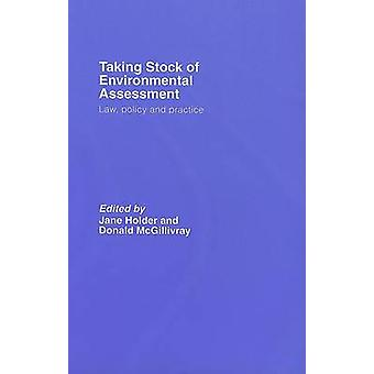 Taking Stock of Environmental Assessment  Law Policy and Practice by Holder & Jane