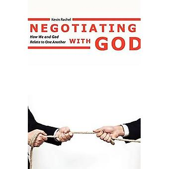 Negotiating with God by Rachel & Kevin