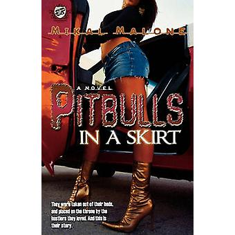Pitbulls In A Skirt The Cartel Publications Presents by Malone & Mikal