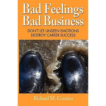 Bad Feelings Bad Business by Contino & Richard M.