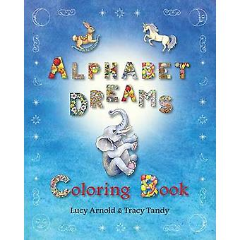 Alphabet Dreams Coloring Book by Tracy & Tandy