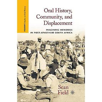 Oral History Community and Displacement by Field & S.