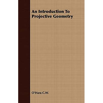 An Introduction To Projective Geometry by C.W. & OHara