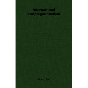 International Congregationalism by Peel & Albert