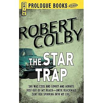 The Star Trap by Colby & Robert