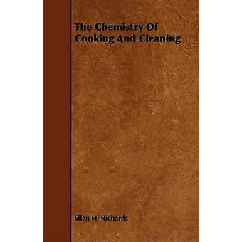 The Chemistry Of Cooking And Cleaning by Richards & Ellen H.