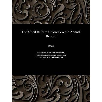 The Moral Reform Union Seventh Annual Report by Various