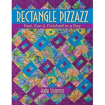 Rectangle Pizzazz Fast Fun  Finished in a Day by Sisneros & Judy
