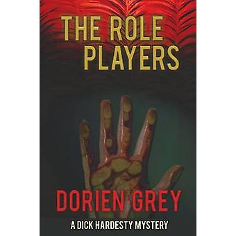 The Role Players A Dick Hardesty Mystery 8 Large Print Edition by Grey & Dorien