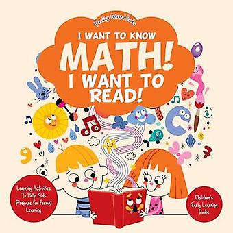 I Want to Know Math I Want to Read Learning Activities to Help Kids Prepare for Formal Learning  Childrens Early Learning Books by Prodigy Wizard