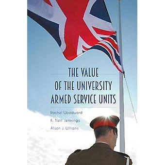 The Value of the University Armed Service Units by Woodward & Rachel