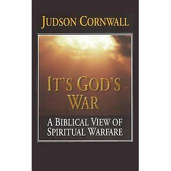 Its Gods War A Biblical View of Spiritual Warfare by Cornwall & Judson