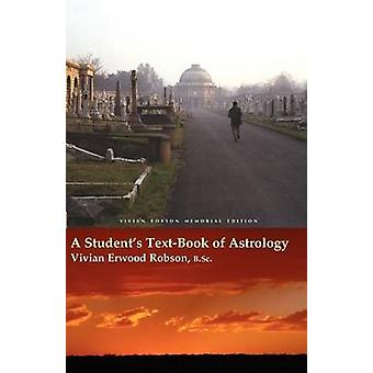 A Students TextBook of Astrology Vivian Robson Memorial Edition by Robson & Vivian Erwood