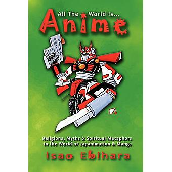 All the World Is Anime by Ebihara & Isao