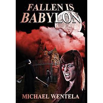 Fallen Is Babylon by Wentela & Michael