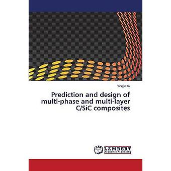 Prediction and design of multiphase and multilayer CSiC composites by Xu Yingjie