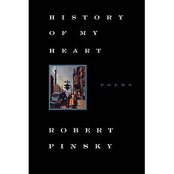 History of My Heart Poems by Pinsky & Robert