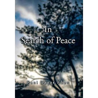 In Search of Peace by Khan & Rani Dagar