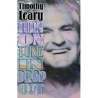 Turn On Tune In Drop Out by Leary & Timothy