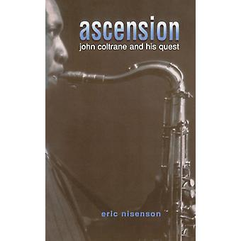 Ascension - John Coltrane ja hänen Quest Eric Nisenson - 97803068064