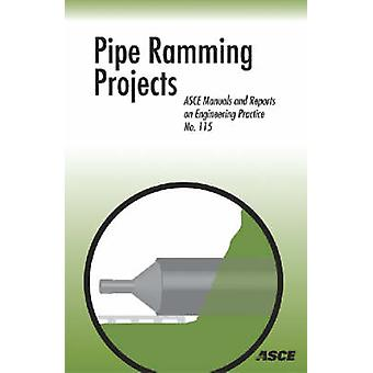 Pipe Ramming Projects by Mohammed Najafi - 9780784409794 Book
