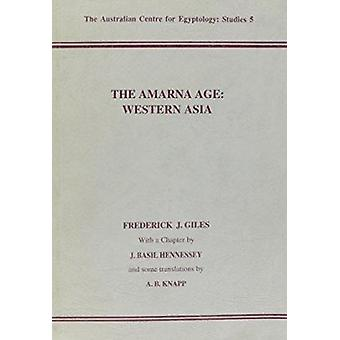 The Amarna Age - Western Asia by Frederick J. Giles - 9780856688003 Bo