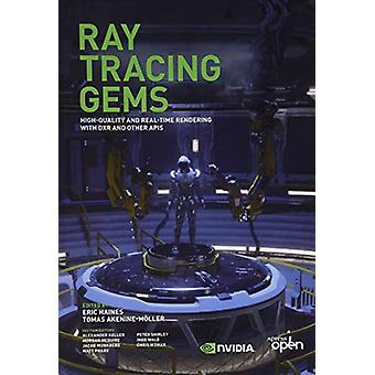 Ray Tracing Gems - High-Quality and Real-Time Rendering with DXR and O