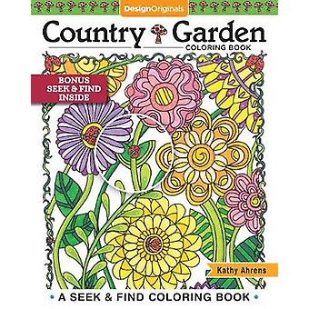 Country Garden Coloring Book - A Seek & Find Coloring Book by Kath