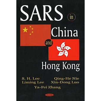 SARS in China and Hong Kong by S. H. Lee - Qing-He Nie - Liming Lee -