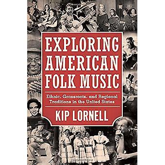 Utforska amerikansk folkmusik - etnisk - Gräsrötter- och regionala Tra