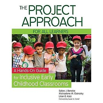The Project Approach for all Learners - A Hands-On Guide for Inclusive