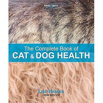The Complete Book of Cat and Dog Health by Lise Hansen - 978178711415