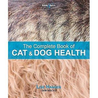 Het complete boek van kat en hond gezondheid door Lise Hansen - 978178711415
