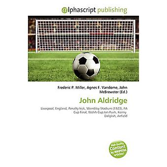 John Aldridge by Frederic P Miller - 9786131620416 Book