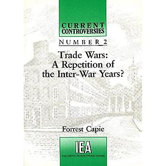 Trade Wars: A Repetition of the Inter-War Years
