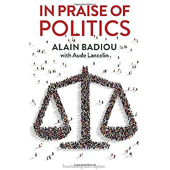 In Praise of Politics by Alain Badiou - 9781509533671 Book