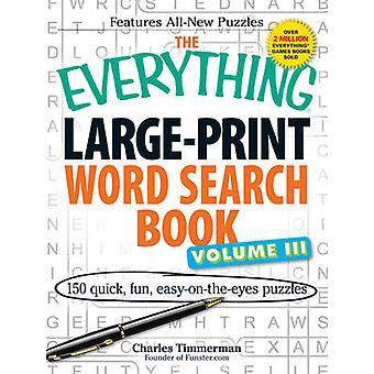 The Everything Large-Print Word Search Book - Volume 3 - 150 Quick - F
