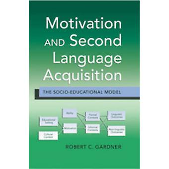 Motivation and Second Language Acquisition  The SocioEducational Model by Robert Gardner