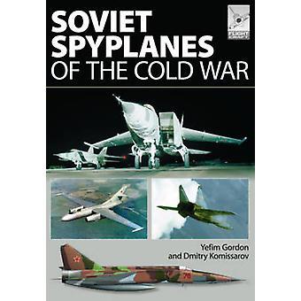 Radziecki Spyplanes zimnej wojny przez Gordon e. - Dmitriy Komissarov