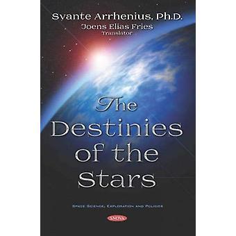 The Destinies of the Stars by Svante Arrhenius - 9781536149562 Book