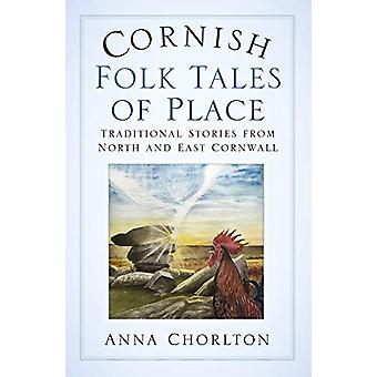 Cornish Folk Tales of Place - Traditionele verhalen uit Noord en Oost