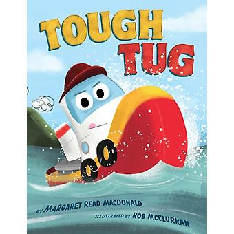 Tough Tug by Margaret Read MacDonald & Illustrated by Rob McClurkan