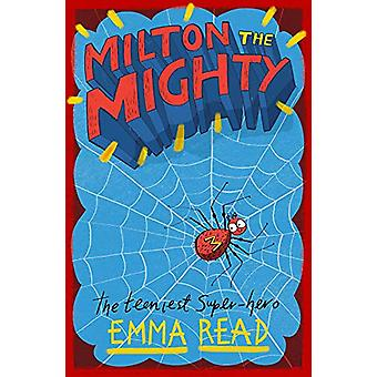 Milton the Mighty by Emma Read - 9781911490814 Book