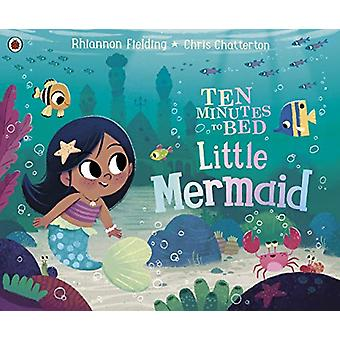 Ten Minutes to Bed - Little Mermaid by Chris Chatterton - 978024137267
