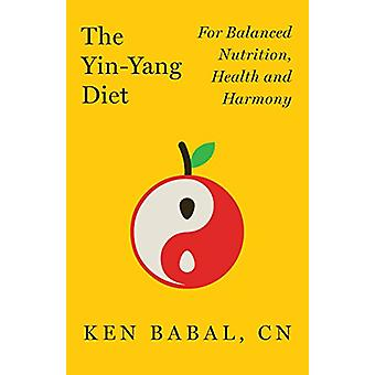 Yin Yang Diet by Ken Babal - 9781684422555 Book