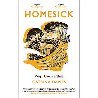 Homesick - Warum ich in einem Schuppen lebe von Catrina Davies - 9781787478657 Buch