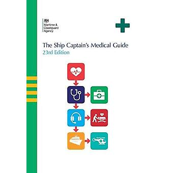 The ship captain's medical guide by Maritime and Coastguard Agency -